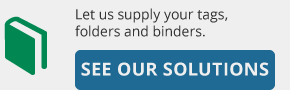 let us supply your tags, folders and binders - see our solutions